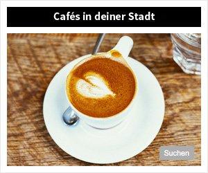 Die besten Cafés deiner Stadt
