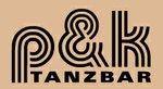 P&K Tanzbar